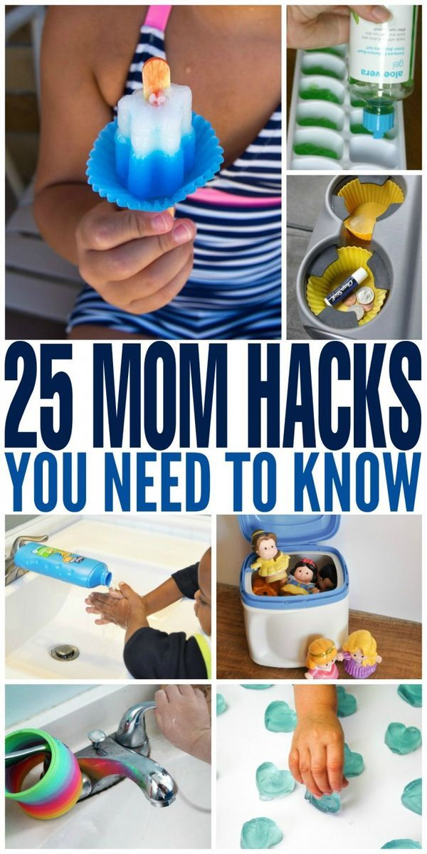 How to's : 25 Brilliant Mom Hacks You Need to Know to help you get through everything from illness to travel and every parenting situation in between!