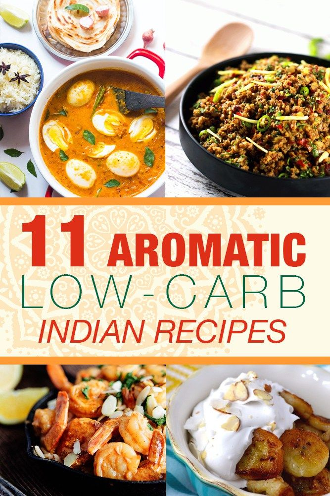 11 Aromatic LowCarb Indian Recipes Indian food recipes