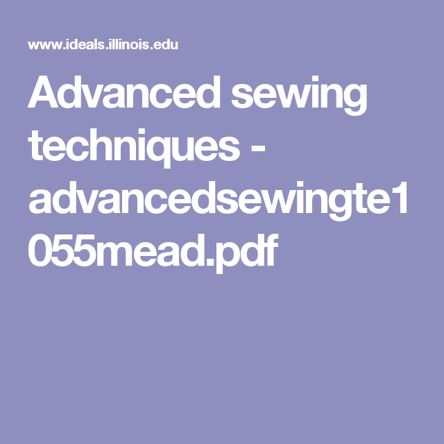 Advanced sewing techniques - advancedsewingte1055mead.pdf