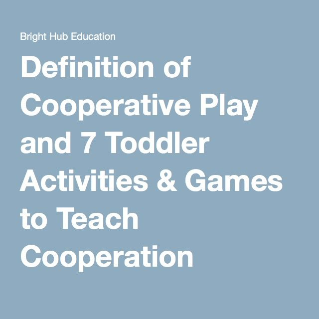 Definition Of Cooperative Play And 7 Toddler Activities