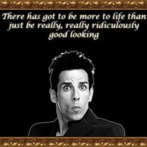 Zoolander Quotes Endearing Picture Quotezoolander  Movies And Tv  Pinterest  Zoolander . Decorating Inspiration