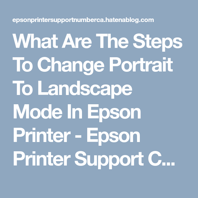 What Are The Steps To Change Portrait To Landscape Mode In Epson Printer