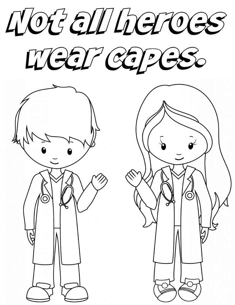 Not All Heroes Wear Capes Doctor Nurses Coloring Sheet Free