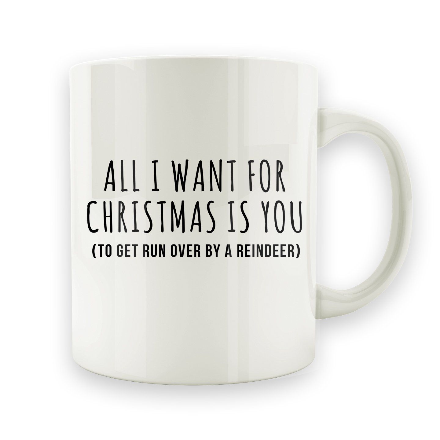 All I Want For Christmas Is You - Reindeer - 15oz Mug   Products ...