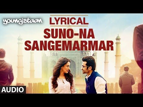 Suno Na Sangemarmar Full Song With Lyrics Youngistaan Jackky Bhagnani Neha Sharma Lirik Neha Sharma Itunes