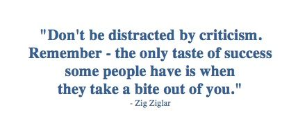 Jealousy Quotes Dont Be Distracted By Criticism Remember The