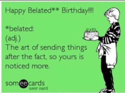 Belated Dads Birthday Pinterest Birthday Memes Birthdays And
