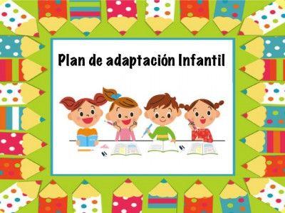 Plan De Adaptacion Educacion Infantil Educacion Infantil Primer Día De Preescolar Oposiciones Educacion Infantil