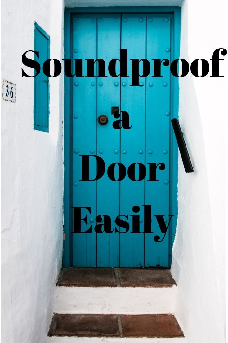 How to Soundproof a Door (Cheap DIY Step by Step Guide ...