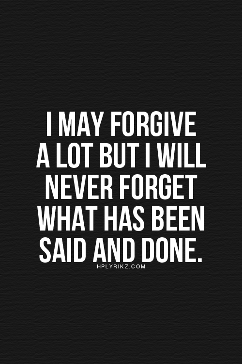 Forgive But Never Forget 3 Quotes Quotes Inspirational Quotes