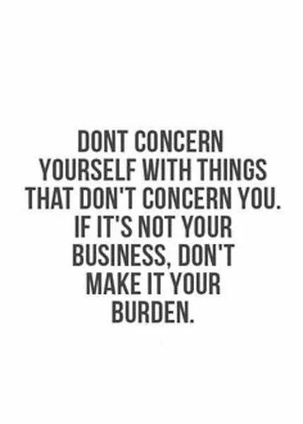 Its None Of Your Business Lessons In Life Pinterest Quotes