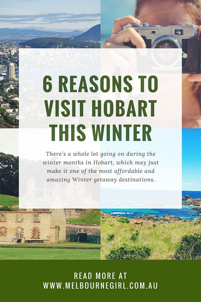 6 Reasons To Visit Hobart This Winter