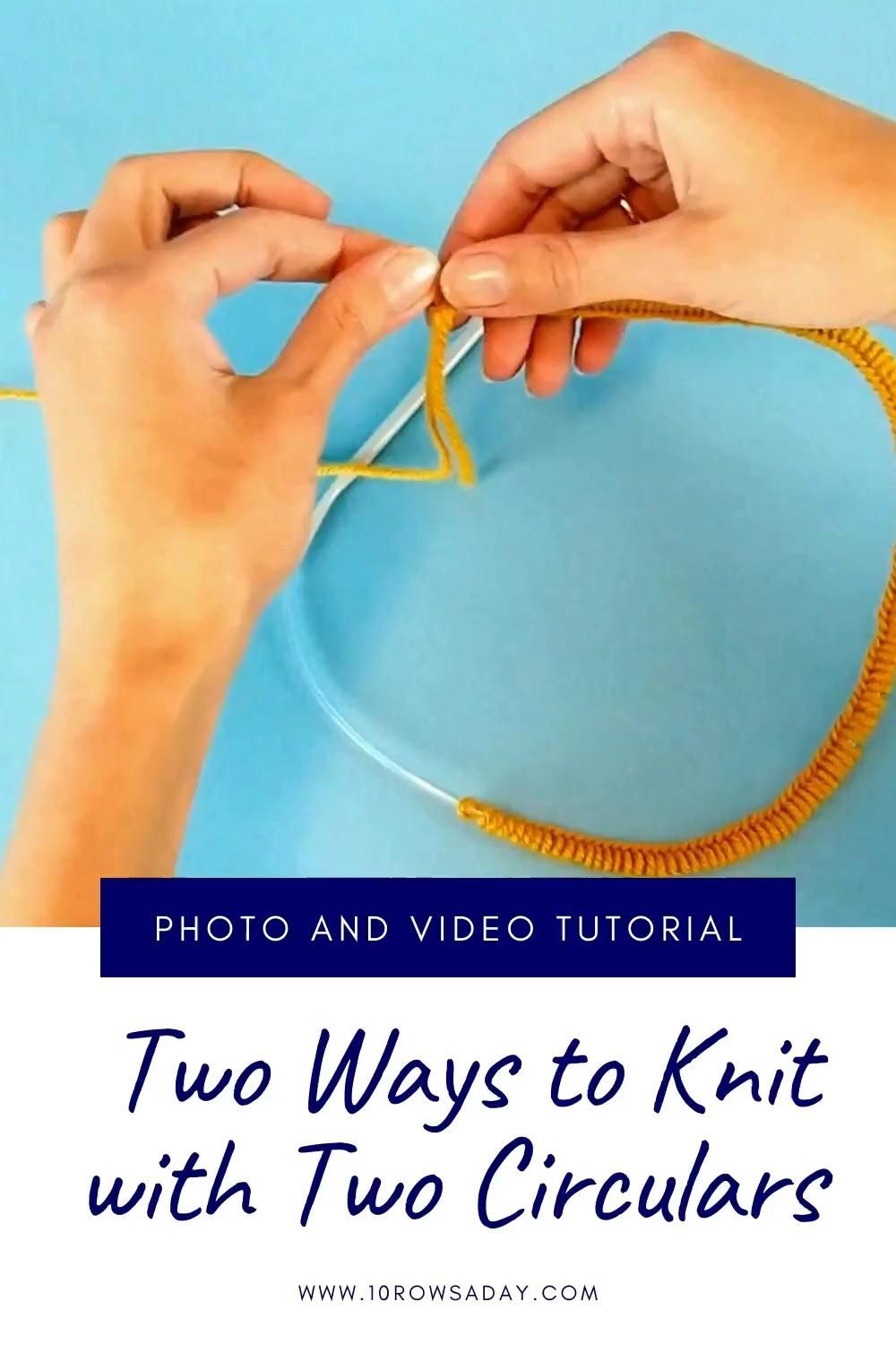 Two Ways to Knit with Two Circulars
