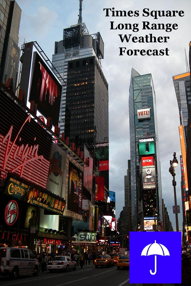 #TimesSquare Long Range #Weather Forecast. 30 Days And