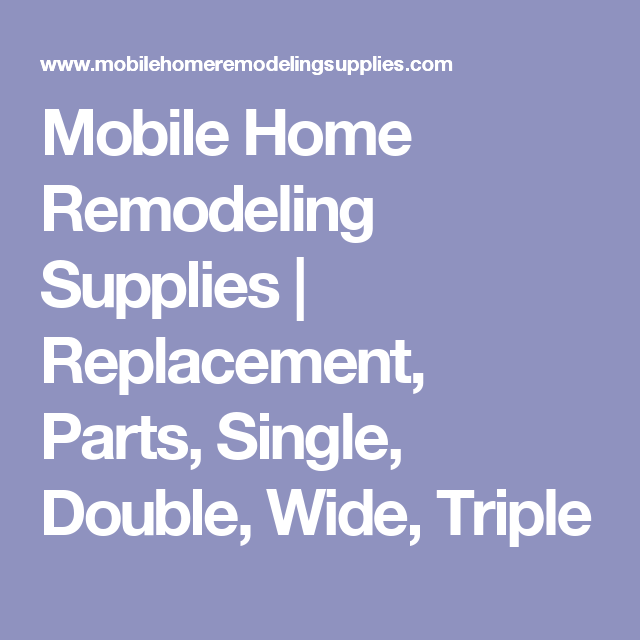 mobile home remodeling supplies replacement parts single double