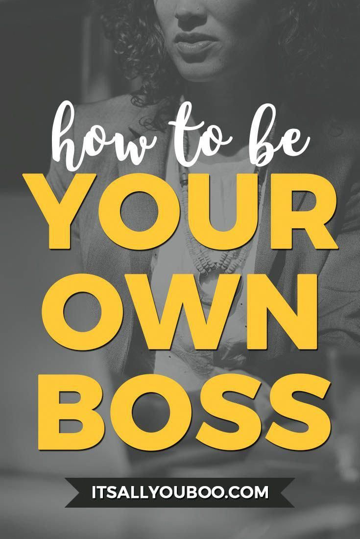 How to Be Your Own Boss Successfully