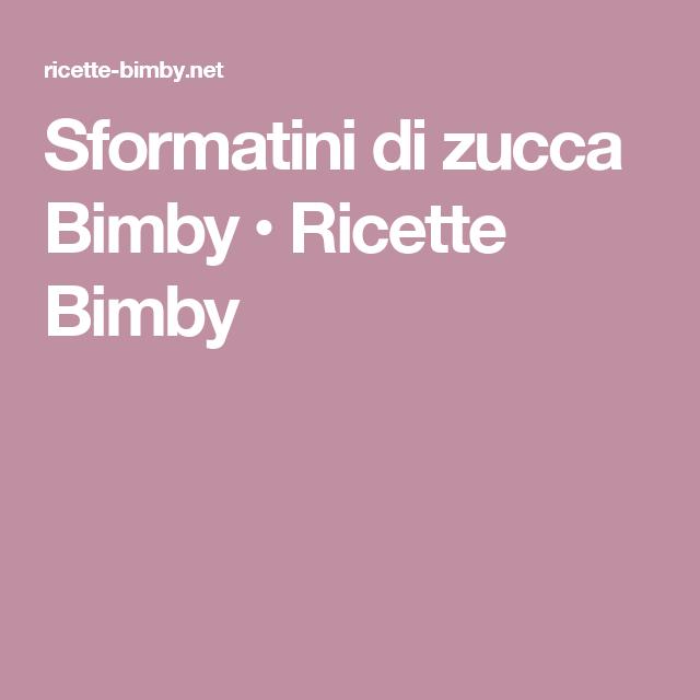 Sformatini di zucca Bimby • Ricette Bimby