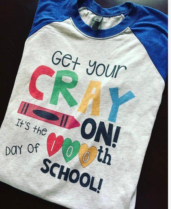 55ac0d6b2 Get Your Cray On It's the 100th day of school teacher tee, 100th day  t-shirt, teacher style shirt,