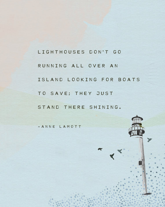 Anne Lamott Quote Lighthouses Don T Go Running All Over An Etsy Anne Lamott Quotes Go For It Quotes Tagalog Love Quotes