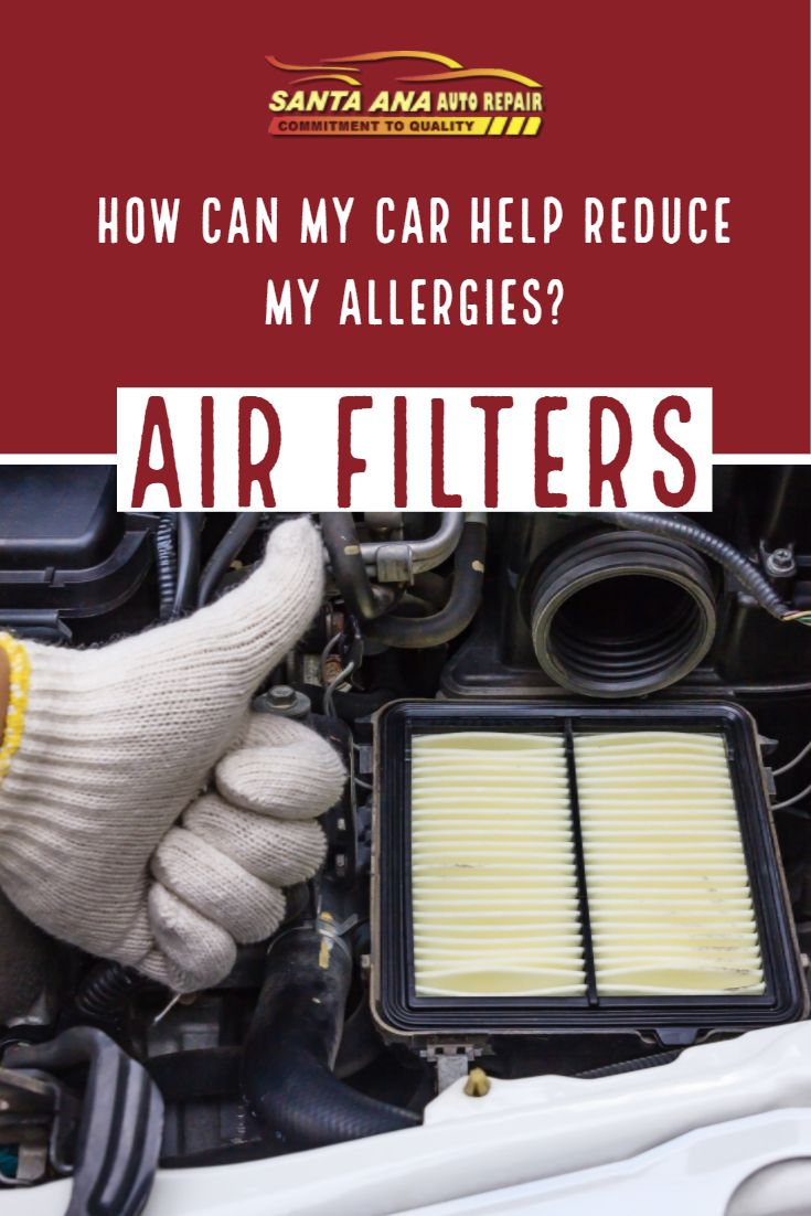 A Car's Air Filter Can Help Reduce Allergies Is Yours Up