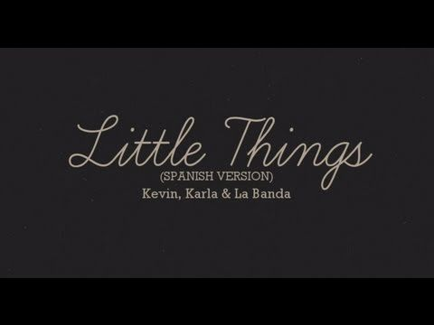 Little Things (spanish version) - Kevin Karla & LaBanda (Lyric Video)
