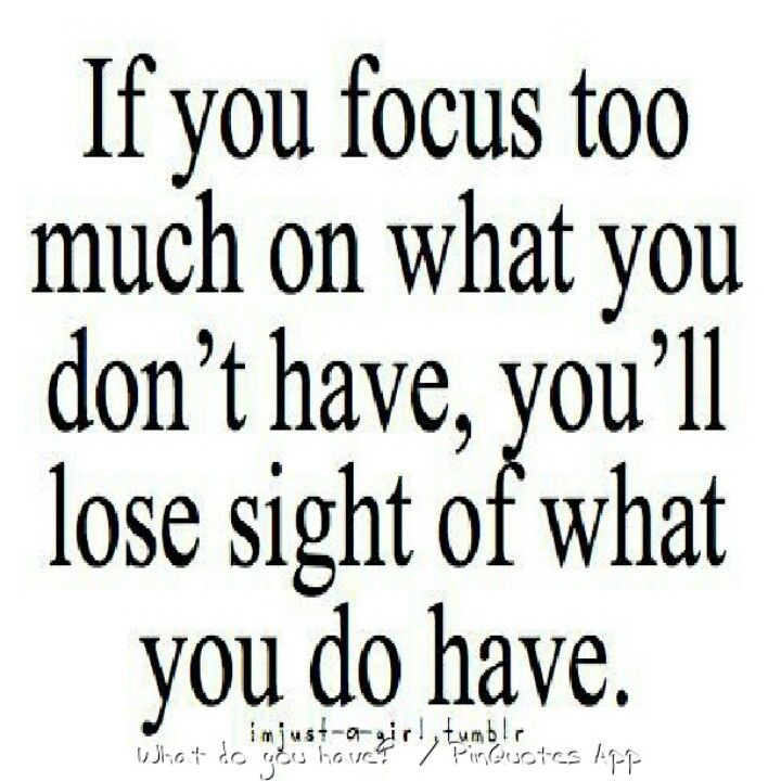 Focus on your blessings, we all have so many.