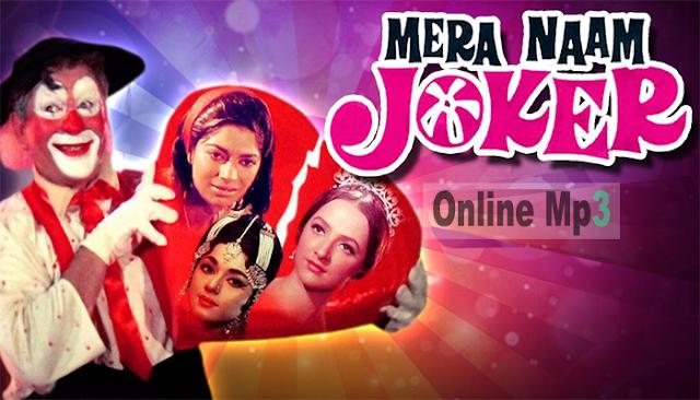 Mera Naam Joker 1970 Hindi Movie Best Mp3 Songs On Online Mp3 Movie Songs Mp3 Song Songs
