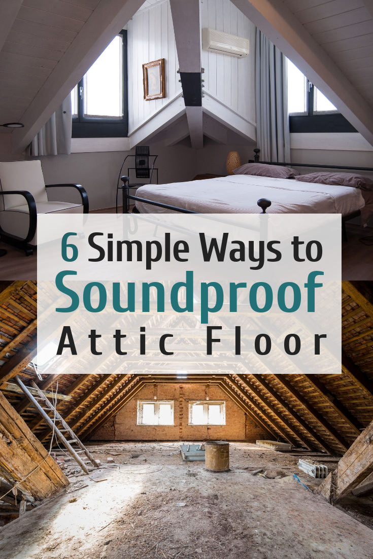 6 Simple Ways To Soundproof Attic Floor Soundproofing Guide