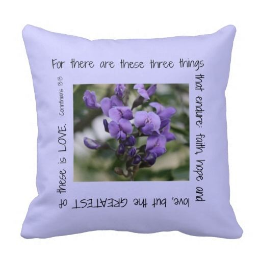 Purple Wisteria on Pale Purple Pillow w/ Scripture Verse about Love from Corinthians 13:13 - For there are these three things that endure: faith, hope and love, but the GREATEST of these is LOVE. Light Periwinkle pillow with black text