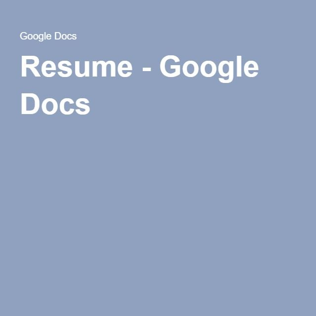 Resume - Google Docs Work and Recovery Pinterest - resume google docs