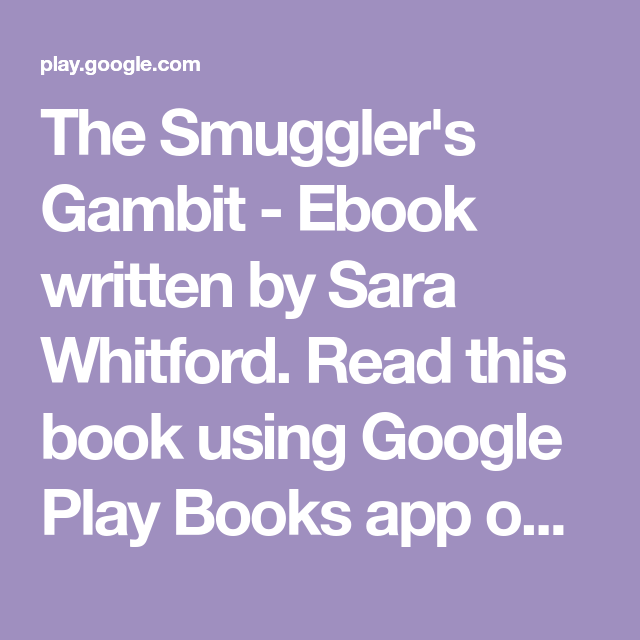 The Smuggler's Gambit - Ebook written by Sara Whitford  Read this