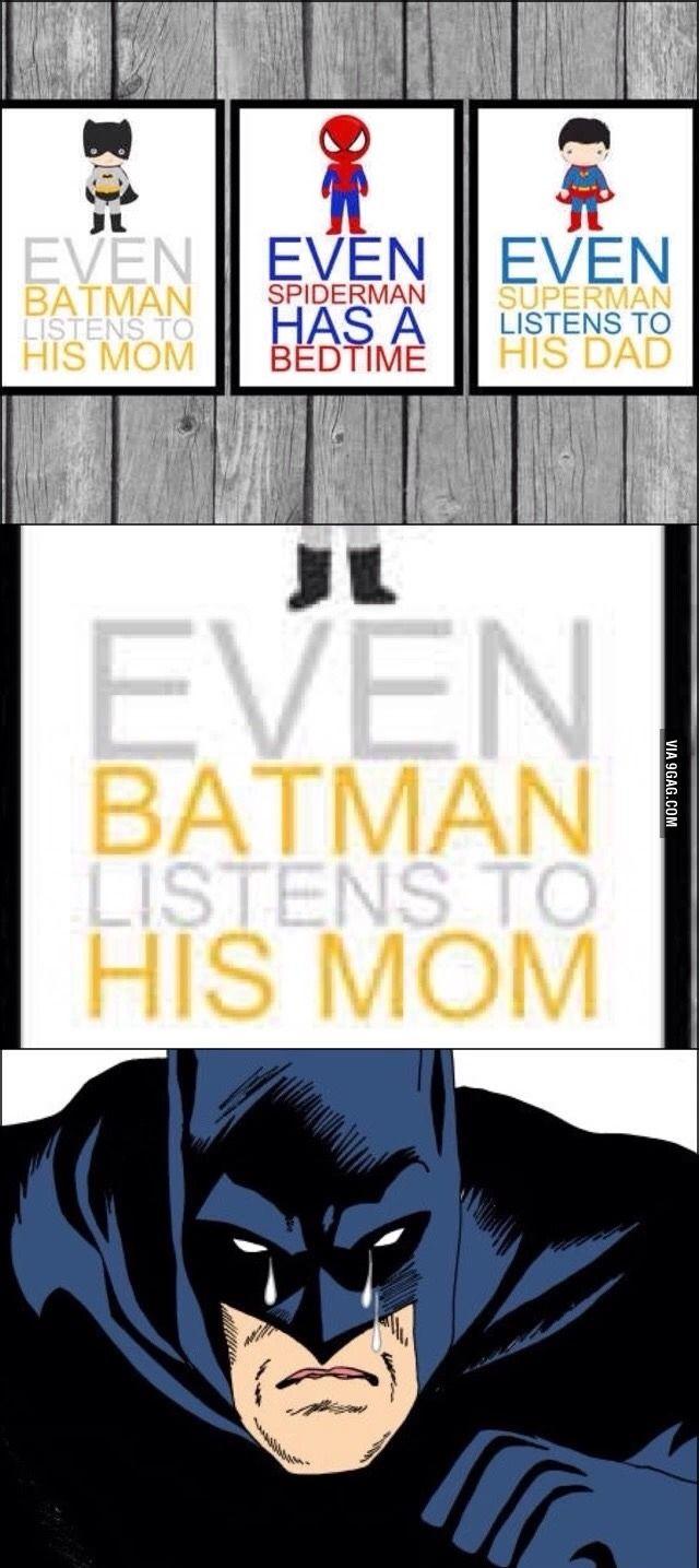 Even Batman Listens To His Mom Batman Funny Batman Batman