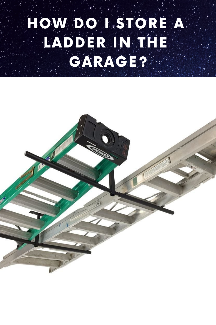 How Do I Store A Ladder In The Garage Garage Storage Ladder Ladder Storage