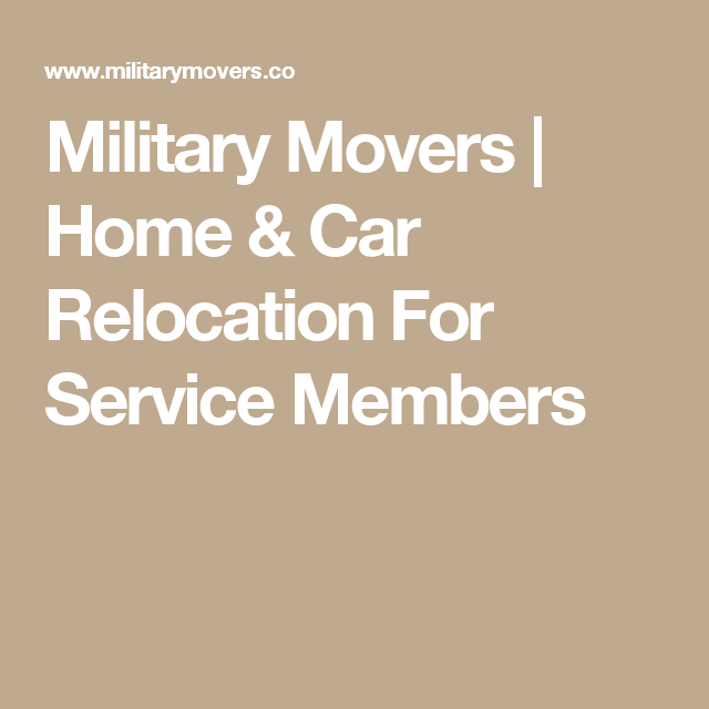 Military Movers   Home & Car Relocation For Service Members
