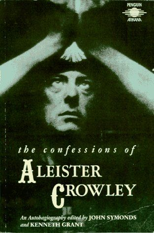 The Confessions of Aleister Crowley: An Autohagiography Edited by Kennith Grant & John Symonds. (1969)
