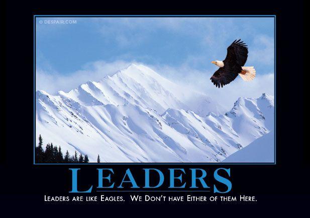 Leaders Demotivational Quotes Demotivational Posters Work Humor