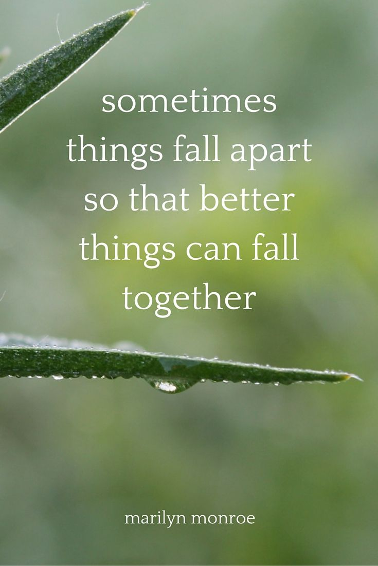 When Things Fall Apart Positive Quotes Motivational Quotes Words Quotes