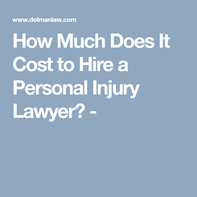 How Much Does It Cost to Hire a Personal Injury Lawyer