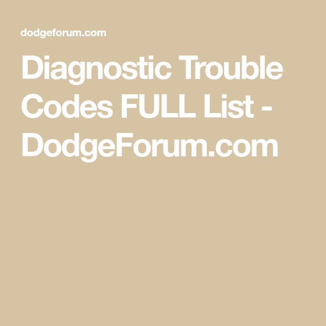 Diagnostic Trouble Codes FULL List - DodgeForum com | Engine codes