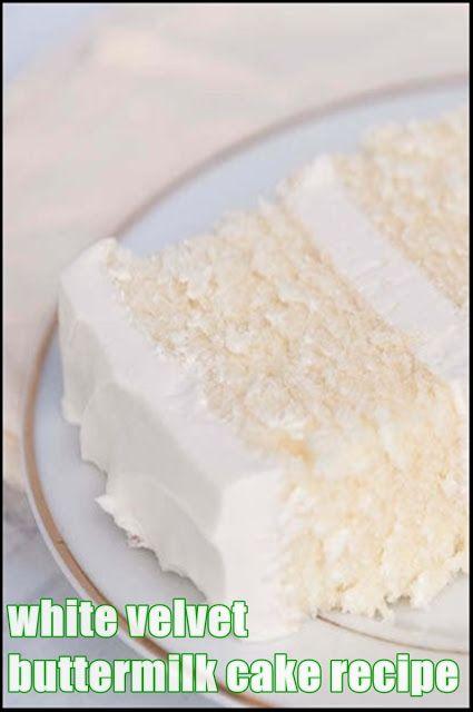 White velvet buttermilk cake recipe  Felix Food & Recipes is part of Buttermilk cake recipe -