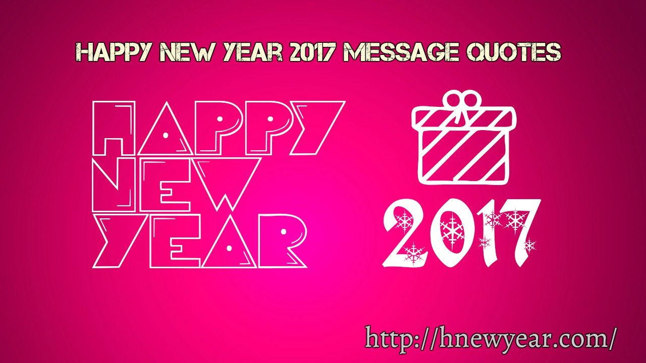 happy new year 2017 message quotes is the new topic which will help you send these quotes messages your dear ones happy new year 2017 message quotes are