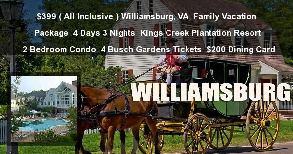 399 All Inclusive Williamsburg Va Family Vacation Package 4 Days 3 Nights Kings