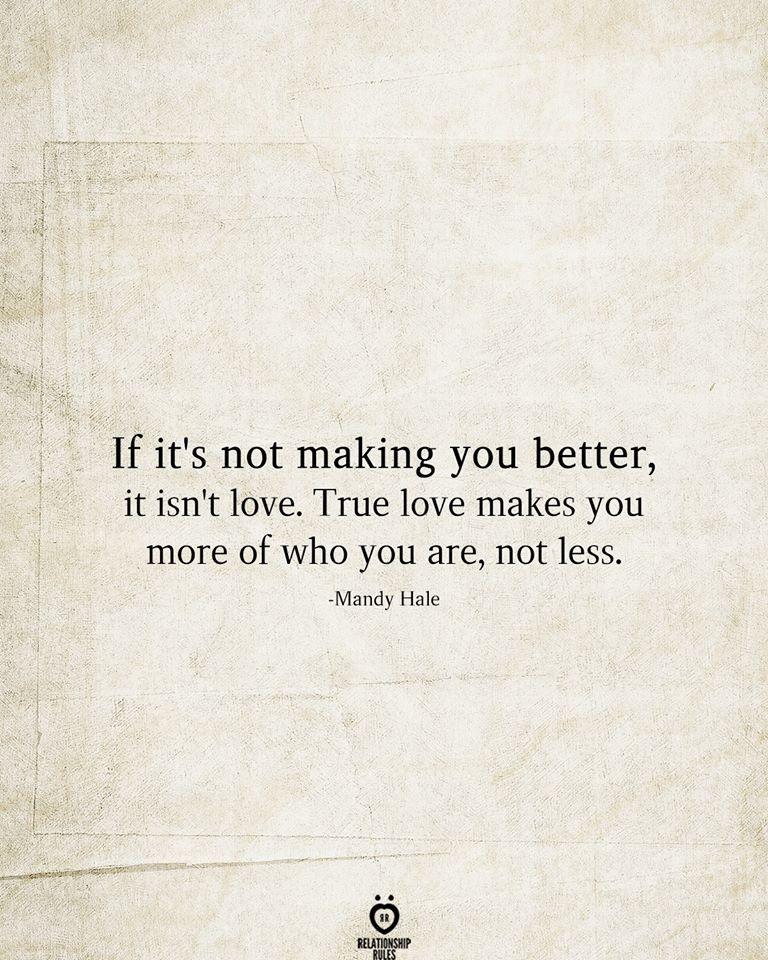 If it's not making you better, it isn't love