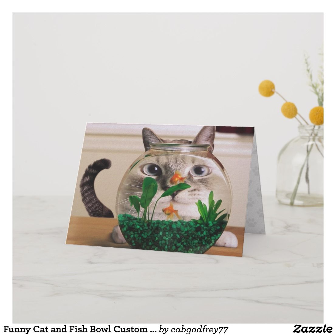 Funny Cat And Fish Bowl Custom Greeting Card Birthday Cardsfunny Cardsgreeting Cardshappy Cardbirthday Cardsonline