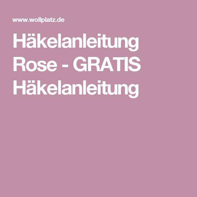 Häkelanleitung Rose - GRATIS Häkelanleitung | Zukünftige Projekte ...
