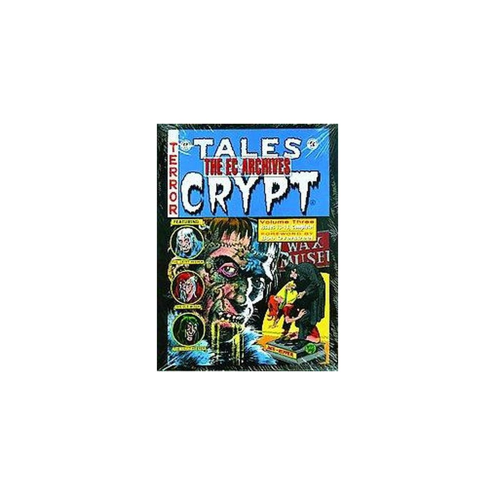 Tales from the Crypt 3EC Archives : Ec Archives (Hardcover) (Bill Gaines & Al Feldstein)