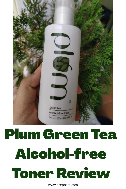 Plum Green Tea Alcohol Free Toner Review Alcohol Free Toner Green Tea Skin Green Tea Toner