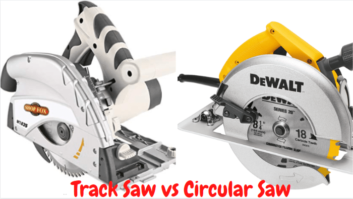 Track Saw Vs Circular Saw Which Is Best For Your Project In 2020 Circular Saw Circular Power Saw