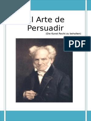 Schopenhauer El Arte De Persuadir Libros De Filosofia Libros De Leer El Arte De La Seduccion