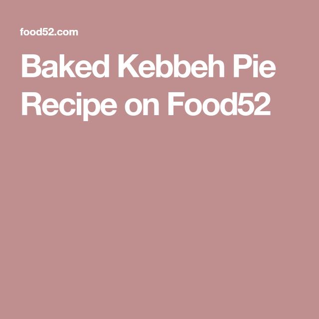 Baked Kebbeh Pie Recipe on Food52